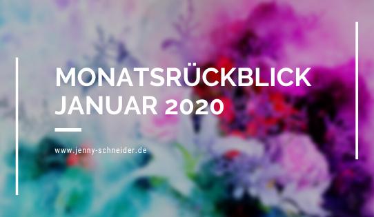 Monatsrückblick Januar 2020