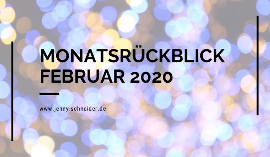 Monatsrückblick Februar 2020