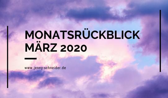 Monatsrückblick März 2020