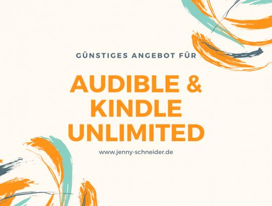 Audible und Kindle Unlimited – günstiges Angebot erhalten